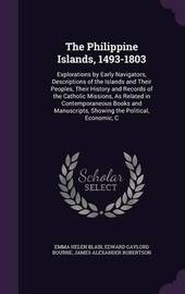 The Philippine Islands, 1493-1803 by Emma Helen Blair