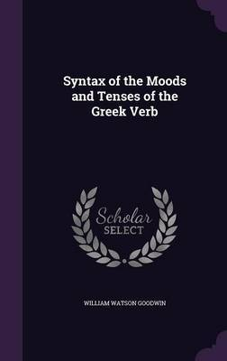 Syntax of the Moods and Tenses of the Greek Verb by LL D image