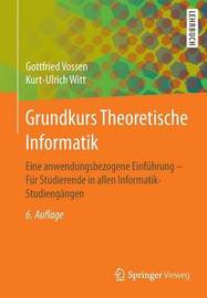 Grundkurs Theoretische Informatik by Gottfried Vossen