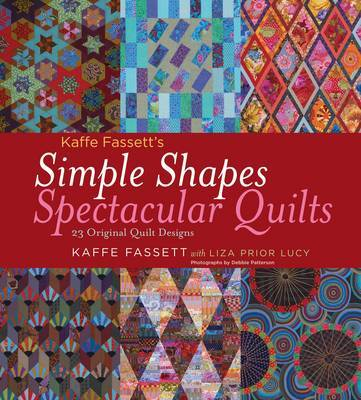 Simple Shapes Spectacular Quilts by Kaffe Fassett