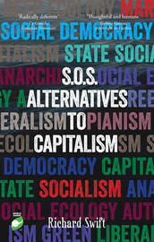 SOS Alternatives to Capitalism by Richard Swift