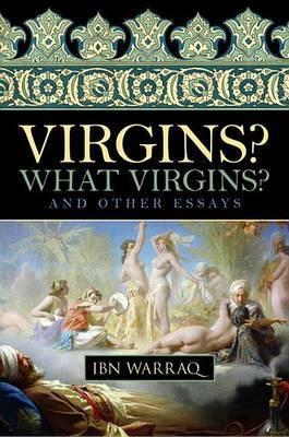 Virgins? What Virgins? by Ibn Warraq