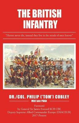 The British Infantry by Philip (tom) Cobley Mbe Late Para