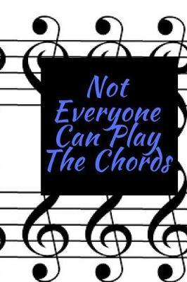 Not Everyone Can Play The Chords by Music Lovers image