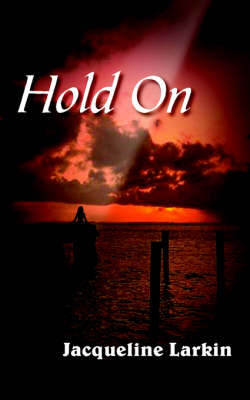 Hold On by Jacqueline Larkin image