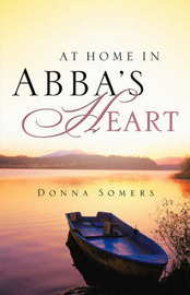At Home in Abba's Heart by Donna Somers image