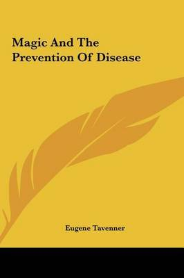 Magic and the Prevention of Disease by Eugene Tavenner image
