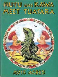 Hutu and Kawa Meet Tuatara by Avis Acres