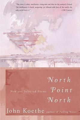 North Point North by John Koethe
