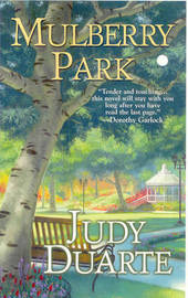 Mulberry Park by Judy Duarte