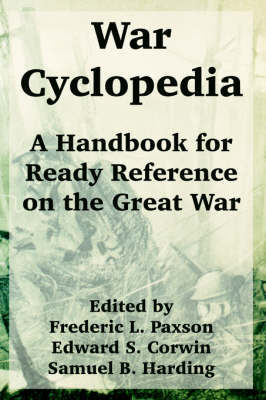 War Cyclopedia: A Handbook for Ready Reference on the Great War