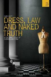 Dress, Law and Naked Truth by Gary Watt