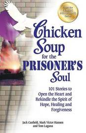 Chicken Soup for the Prisoner's Soul by Jack Canfield
