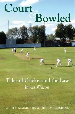 Court and Bowled by James Wilson image