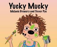 Yucky Mucky by Melanie Drewery