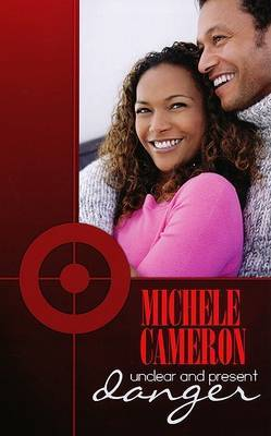 Unclear and Present Danger by Michele Cameron