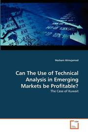 Can the Use of Technical Analysis in Emerging Markets Be Profitable? by Hesham Almujamed