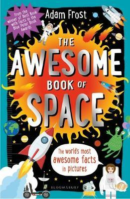 The Awesome Book of Space by Adam Frost
