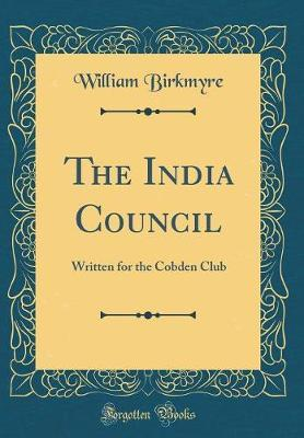 The India Council by William Birkmyre
