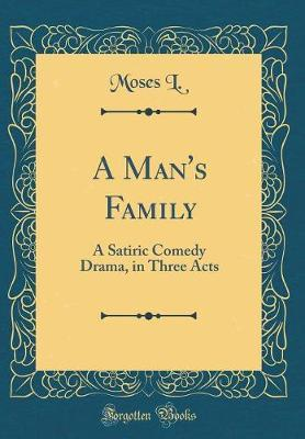 A Man's Family by Moses L