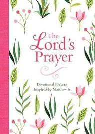 The Lord's Prayer by Compiled by Barbour Staff
