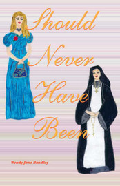 Should Never Have Been by Wendy Jane Handly image