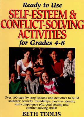 Ready-to-Use Self-Esteem & Conflict Solving Activities for Grades 4-8 by Beth Teolis