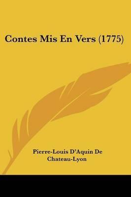 Contes Mis En Vers (1775) by Pierre-Louis D'Aquin De Chateau-Lyon