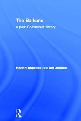 The Balkans by Robert Bideleux