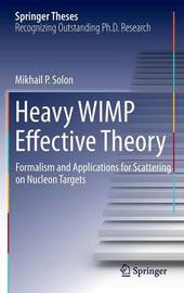 Heavy WIMP Effective Theory by Mikhail P. Solon