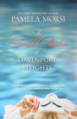 The Social Climber of Davenport Heights by Pamela Morsi