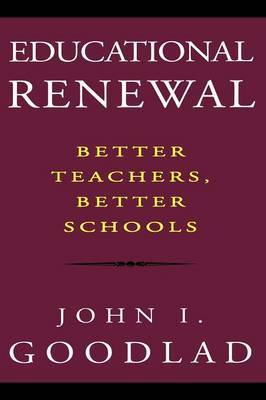 Educational Renewal by John I Goodlad