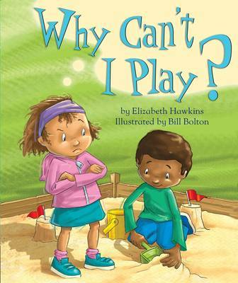 Why Can't I Play by Elizabeth Hawkins image
