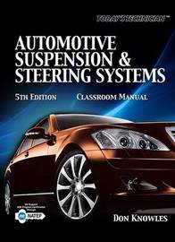 Today's Technician: Automotive Suspension & Steering Classroom Manual and Shop Manual by Don Knowles image