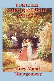 Further Chronicles of Avonlea by Lucy Maud Montgomery