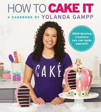How to Cake It by Yolanda Gampp