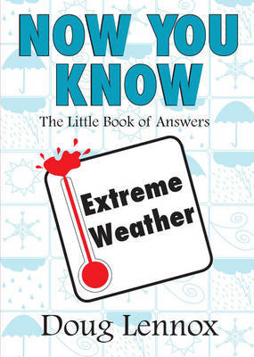 Now You Know Extreme Weather by Doug Lennox image
