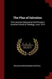 The Plan of Salvation by Benjamin Breckinridge Warfield image