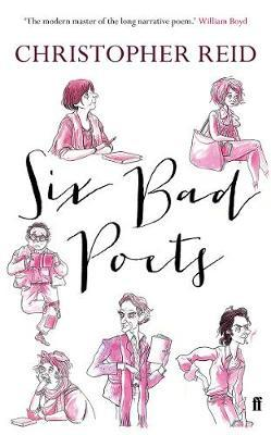 Six Bad Poets by Christopher Reid image