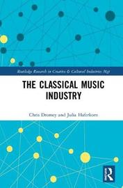 The Classical Music Industry by Chris Dromey