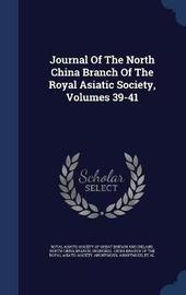 Journal of the North China Branch of the Royal Asiatic Society, Volumes 39-41 by Shanghai image
