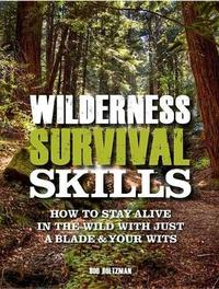 Wilderness Survival Skills by Bob Holtzman
