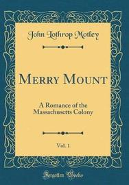 Merry Mount, Vol. 1 by John Lothrop Motley image