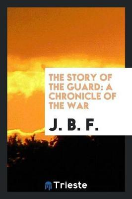 The Story of the Guard by J B F image