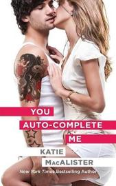 You Auto-Complete Me by Katie MacAlister