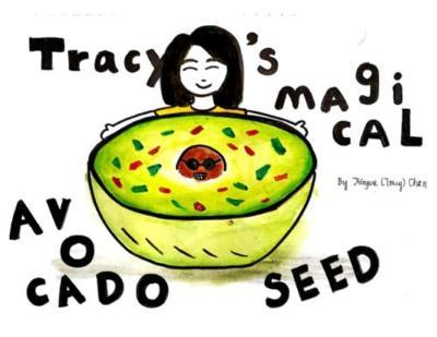 Tracy's Magical Avocado Seed by Xinyue Chen image