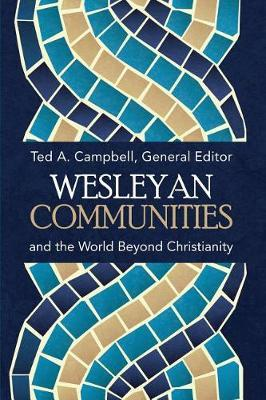 Wesleyan Communities and the World Beyond Christianity by Ted A. Campbell image