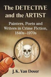 The Detective and the Artist by J K Van Dover