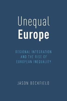 Unequal Europe by Jason Beckfield