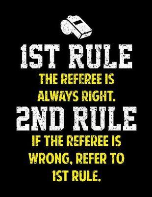 1st Rule the Referee Is Always Right Notebook by Publishing Co